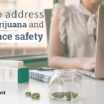 NSC, ACOEM: Time to address legal marijuana and workplace safety